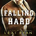 Falling Hard: The Blackhawk Boys, Book 4 Audiobook by Lexi Ryan Narrated by Tyler Donne, Summer Roberts