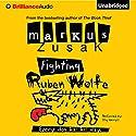 Fighting Ruben Wolfe Audiobook by Markus Zusak Narrated by Stig Wemyss