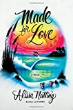 """""""Made for Love - A Novel"""" av Alissa Nutting"""