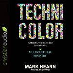 Technicolor: Inspiring Your Church to Embrace Multicultural Ministry | Mark Hearn