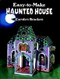 Easy-to-Make Haunted House, Carolyn Bracken, 0486268039