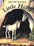 Little Horse, Betsy Byars, 0805064133