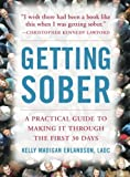 Getting Sober: A Practical Guide to Making It Through the First 30 Days (NTC Self-Help)