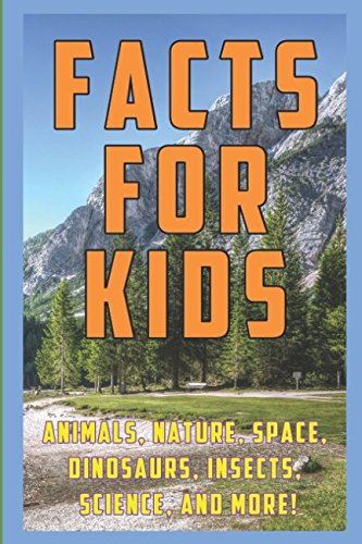 Nature Trivia - Facts for Kids: 1,000 Amazing, Strange, and Funny Facts and Trivia about Animals, Nature, Space, Science, Insects, Dinosaurs, and more!
