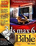3ds Max 6 Bible, Kelly L. Murdock, 0764557637