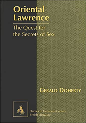 Oriental Lawrence: The Quest for the Secrets of Sex (Studies in Twentieth-Century British Literature)