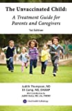 img - for The Unvaccinated Child: A Treatment Guide for Parents and Caregivers book / textbook / text book