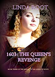 1603:The Queen's Revenge: The Legacy of the Queen of Scots, Book 3