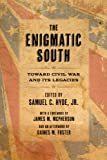 img - for The Enigmatic South: Toward Civil War and Its Legacies book / textbook / text book
