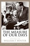 The Measure of Our Days, William F. Winter, 1578069149