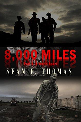 8,000 Miles: Part 1: A World Apart by [Thomas, Sean P.]