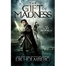 The Gift of Madness (The Lost Prophecy Book 7)