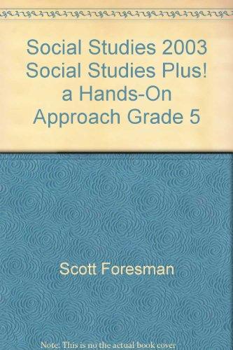 SOCIAL STUDIES 2003 SOCIAL STUDIES PLUS! A HANDS-ON APPROACH GRADE 5