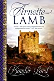 Front cover for the book Border Lord by Arnette Lamb