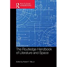 The Routledge Handbook of Literature and Space (Routledge Literature Handbooks) (English Edition)
