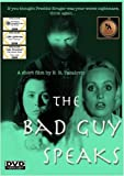 The Bad Guy Speaks