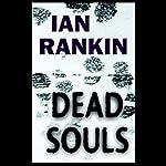 Dead Souls : An Inspector Rebus Novel  | Ian Rankin
