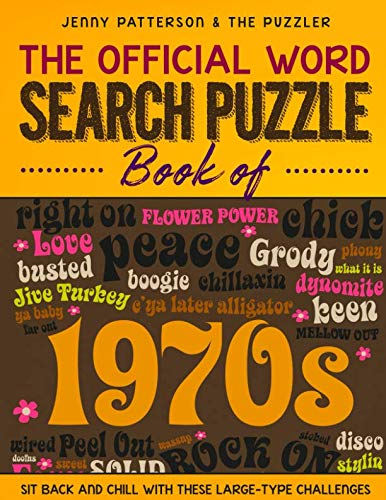 THE OFFICIAL WORD SEARCH PUZZLE BOOK OF THE 1970s: SIT BACK AND CHILL WITH THESE LARGE-TYPE CHALLENGES (PUZZLER)