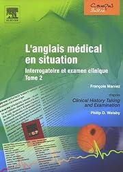 L'anglais médical en situation : Interrogatoire et examen clinique, Tome 2