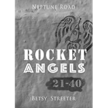 Neptune Road: Rocket Angels 21-40