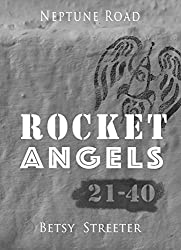 Neptune Road: Rocket Angels 21-40