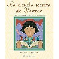La escuela secreta de Nasreen: UNA HISTORIA REAL DE AFGANISTÁN (Albumes Ilustrados)