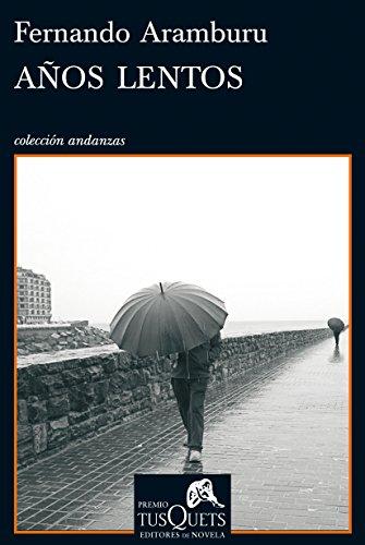 Anos lentos (Spanish Edition) (Coleccion Andanzas)