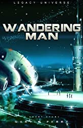 Legacy Universe: Wandering Man (A Short Story)
