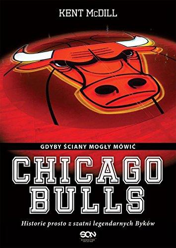 Chicago Bulls. Gdyby sciany mogly mowic ebook