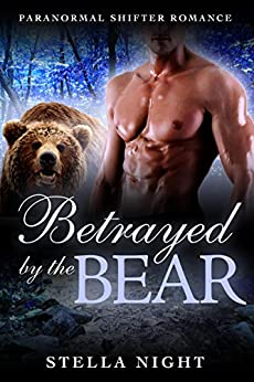 Betrayed by the Bear (Paranormal Shifter Romance) (Haven Book 3) by [Night, Stella]