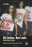 Old Clothes, New Looks: Second-Hand Fashion (Dress, Body, Culture)
