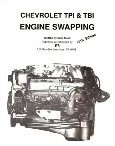 Older Chevy - CHEVROLET TPI & TBI ENGINE SWAPPING MANUAL - How to Install Tuned Port Injected And Throttle Body Injected Chevrolet V-8s Into Older, Non-Fuel Injected Vehicles
