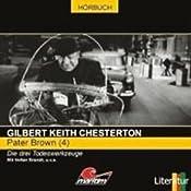 Die drei Todeswerkzeuge (Pater Brown 4) | Gilbert Keith Chesterton