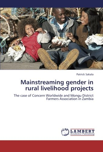 Download Mainstreaming gender in rural livelihood projects: The case of Concern Worldwide and Mongu District Farmers Association in Zambia ebook