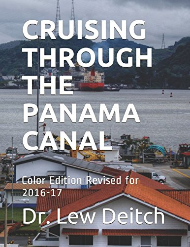 CRUISING THROUGH THE PANAMA CANAL: Color Edition Revised for 2016-17