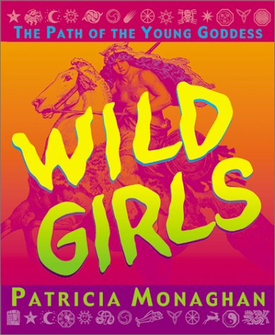 Read Online Wild Girls: The Path of the Young Goddess ebook
