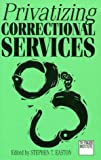 img - for Privatizing correctional services book / textbook / text book