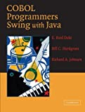 img - for COBOL Programmers Swing with Java 2nd edition by Doke, E. Reed, Hardgrave, Bill C., Johnson, Richard A. (2005) Paperback book / textbook / text book