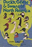 Ducks, Geese, and Swans of North America : A Completely New and Expanded Version of the Classic Work