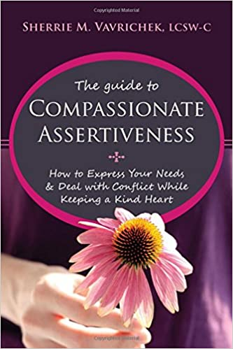 Det lærebog download The Guide to Compassionate Assertiveness: How to Express Your Needs and Deal with Conflict While Keeping a Kind Heart PDF