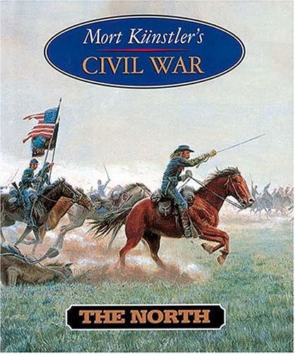 Mort Kunstler's Civil War: The North