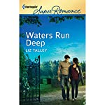 Waters Run Deep | Liz Talley