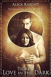 Tigress Book I, Part #2: Love in the Dark (Rakshasa)
