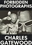 Forbidden Photographs, Charles Gatewood, 0963815113