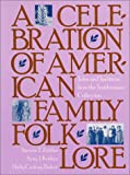 img - for A Celebration of American Family Folklore: Tales and Traditions from the Smithsonian Collection book / textbook / text book
