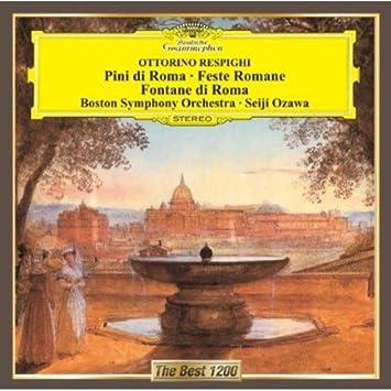 レスピーギ:交響詩「ローマの松」「ローマの祭り」「ローマの噴水」