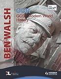 OCR GCSE Modern World History, Ben Walsh, 0340981830