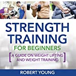Strength Training for Beginners   Robert Young