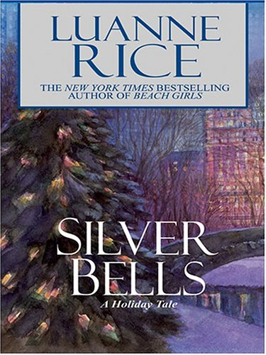 Read Online Silver Bells: A Holiday Tale PDF