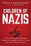 #8: Children of Nazis: The Sons and Daughters of Himmler, Göring, Höss, Mengele, and Others— Living with a Father's Monstrous Legacy
